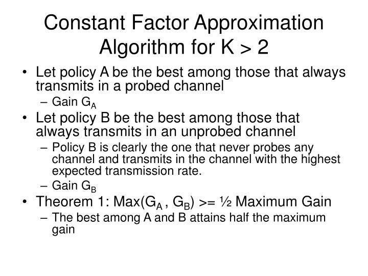Constant Factor Approximation Algorithm for K > 2