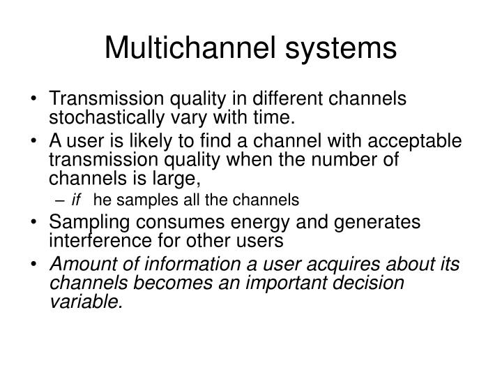 Multichannel systems