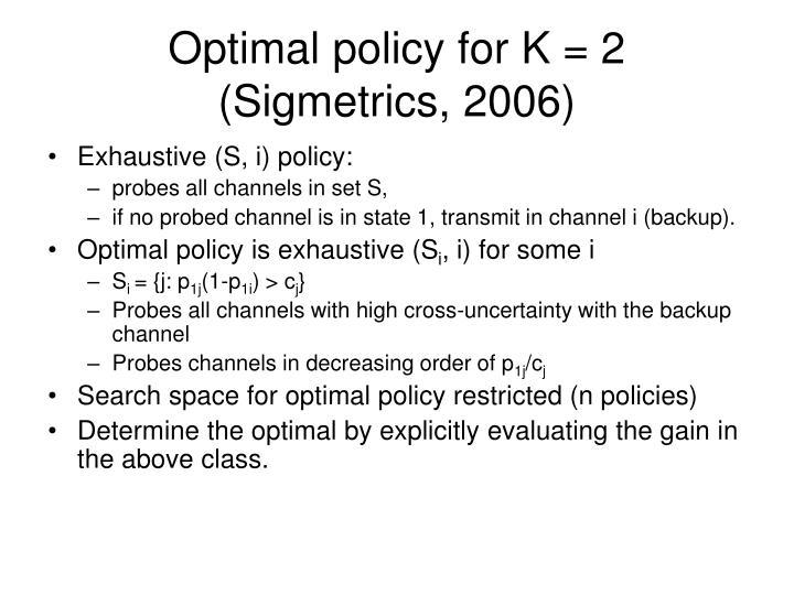 Optimal policy for K = 2 (Sigmetrics, 2006)