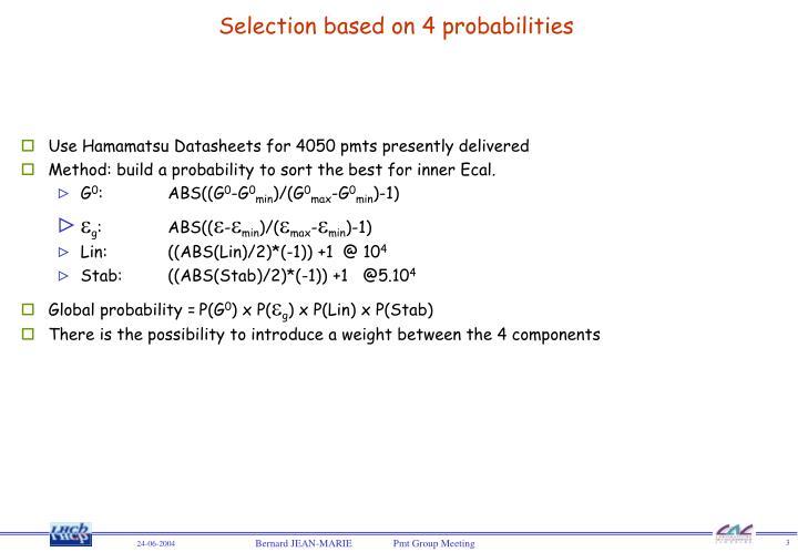 Selection based on 4 probabilities