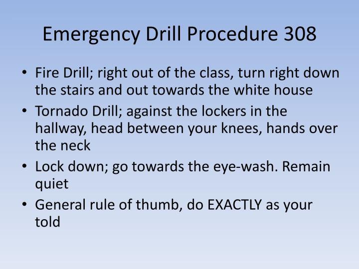 Emergency Drill Procedure 308