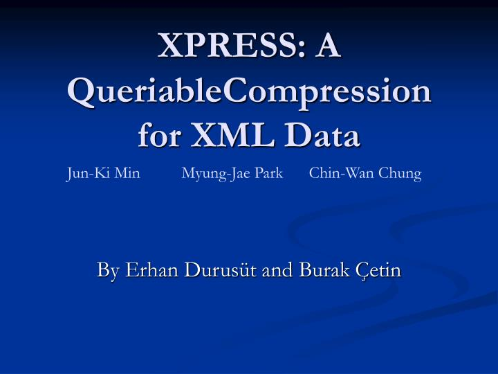 Xpress a queriablecompression for xml data