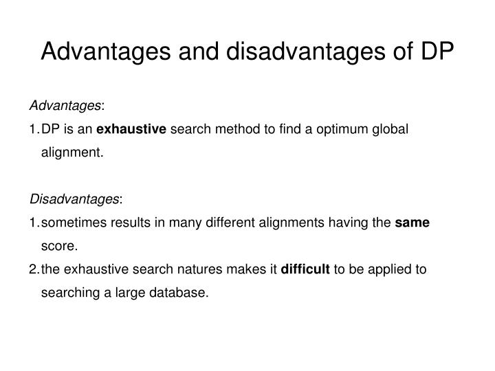 Advantages and disadvantages of DP