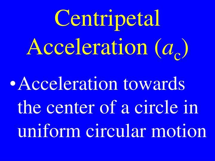 Centripetal Acceleration (