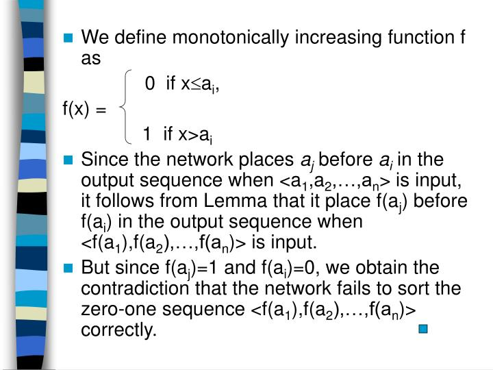 We define monotonically increasing function f as
