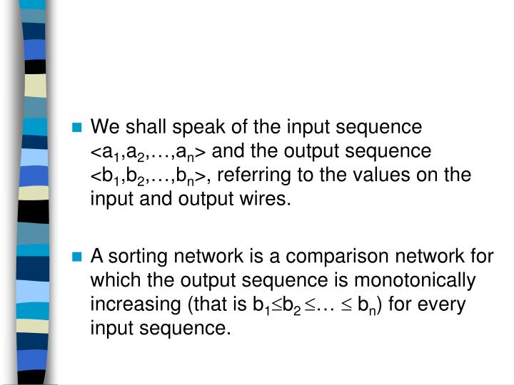 We shall speak of the input sequence <a