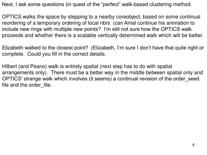 "Next, I ask some questions (in quest of the ""perfect"" walk-based clustering method."