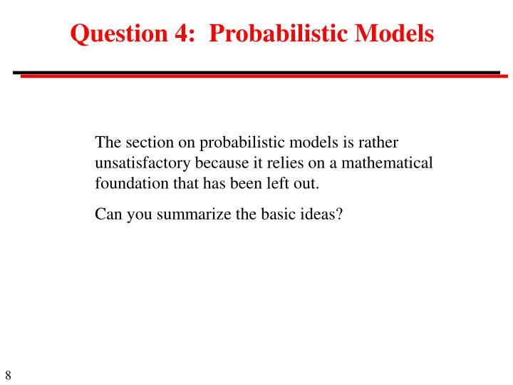 Question 4:  Probabilistic Models