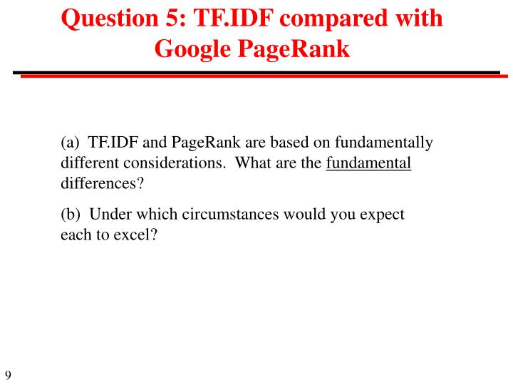 Question 5: TF.IDF compared with Google PageRank