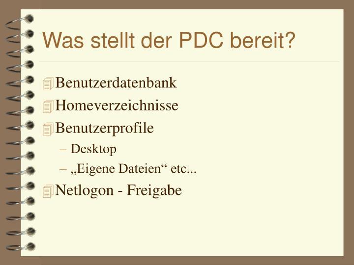 Was stellt der PDC bereit?