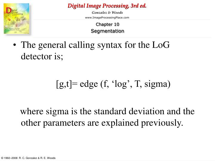 The general calling syntax for the LoG detector is;