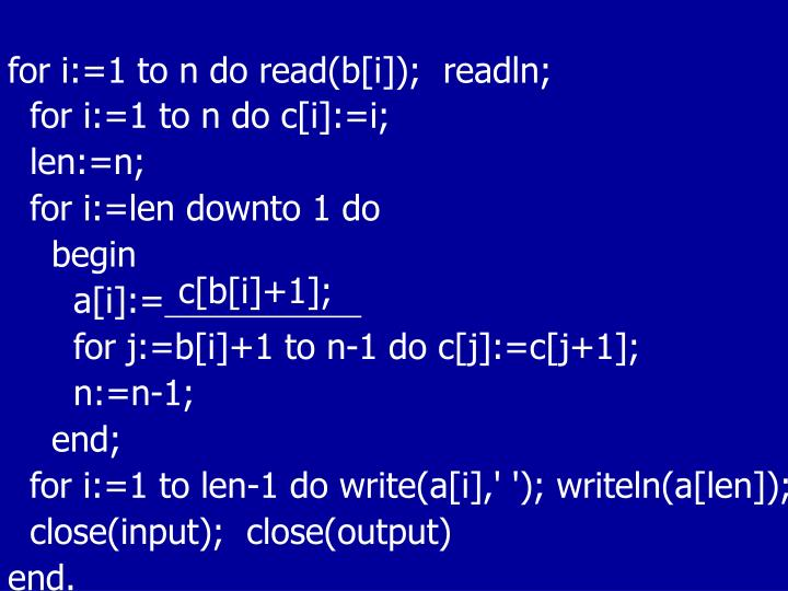 for i:=1 to n do read(b[i]);  readln;