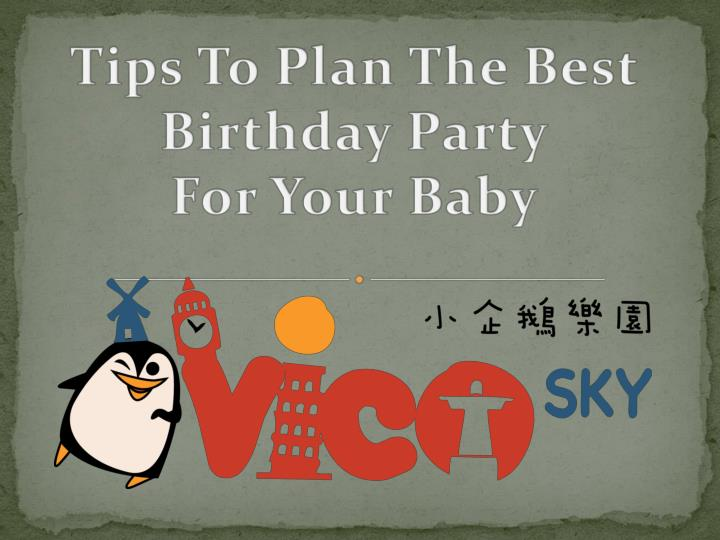 Tips To Plan The Best Birthday Party
