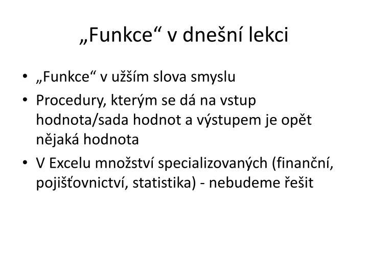 """""""Funkce"""" v dnešní lekci"""