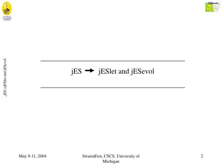 _jES->jESlet and jESevol