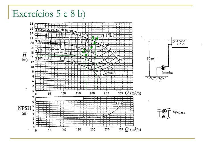 Exercícios 5 e 8 b)