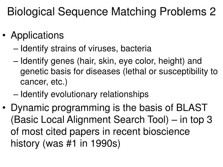 Biological Sequence Matching Problems