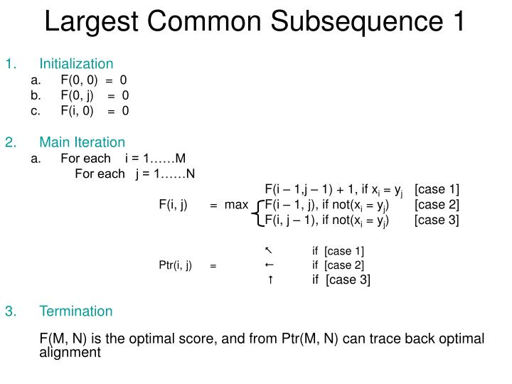 Largest Common Subsequence 1