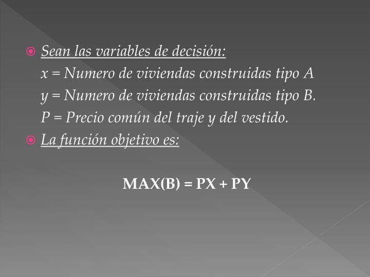 Sean las variables de decisión: