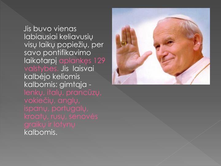 Jis buvo vienas labiausiai keliavusių visų laikų popiežių, per savo