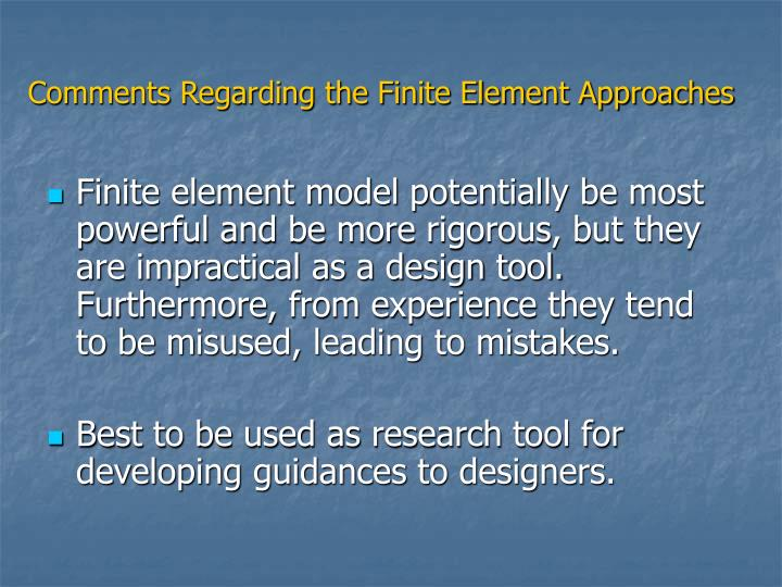 Comments Regarding the Finite Element Approaches