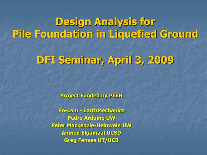 design analysis for pile foundation in liquefied ground dfi seminar april 3 2009