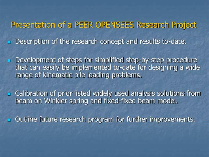 Presentation of a PEER OPENSEES Research Project