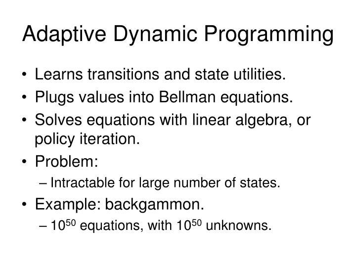 Adaptive Dynamic Programming
