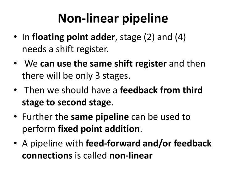 Non-linear pipeline