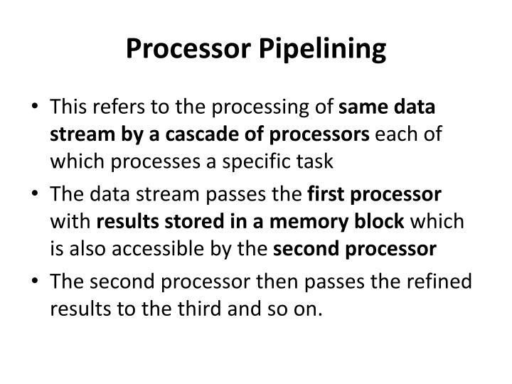 Processor Pipelining