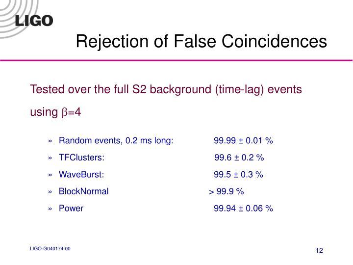 Rejection of False Coincidences