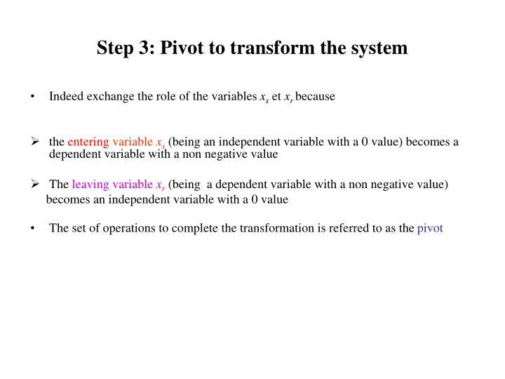 Step 3: Pivot to transform the system