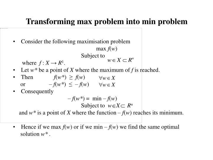 Transforming max problem into min problem