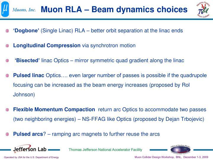 Muon RLA – Beam dynamics choices