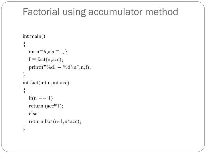 Factorial using accumulator method
