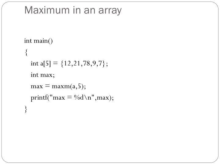 Maximum in an array