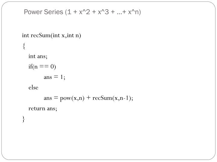 Power Series (1 + x^2 + x^3 + …+ x^n)