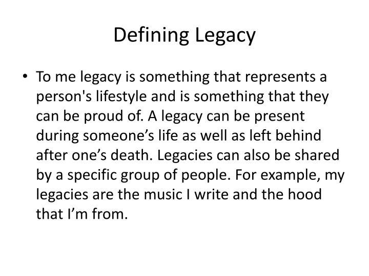 Defining Legacy