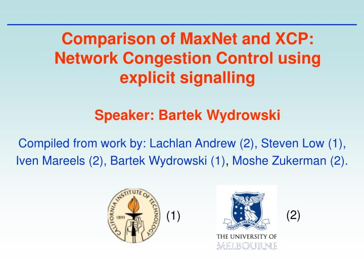 Comparison of MaxNet and XCP: Network Congestion Control using explicit signalling