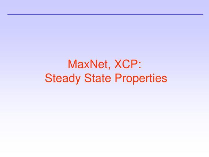 MaxNet, XCP: