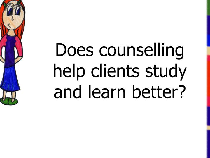 Does counselling help clients study and learn better?