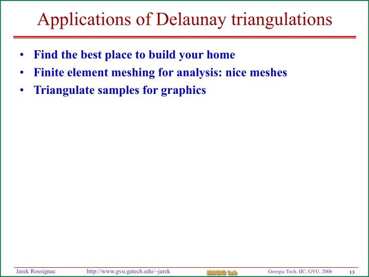 Applications of Delaunay triangulations