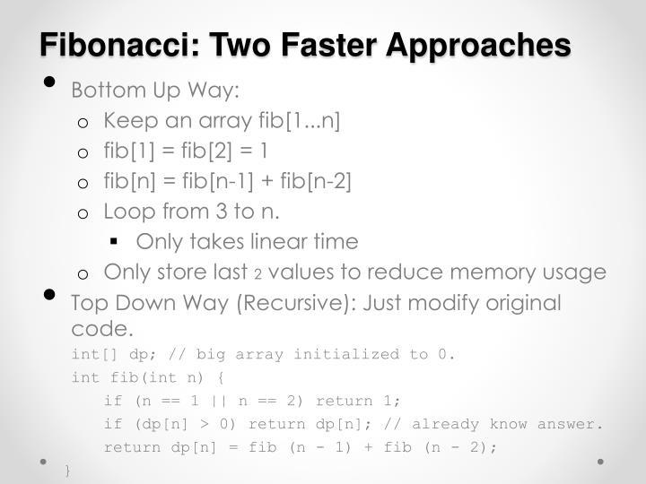 Fibonacci: Two Faster Approaches