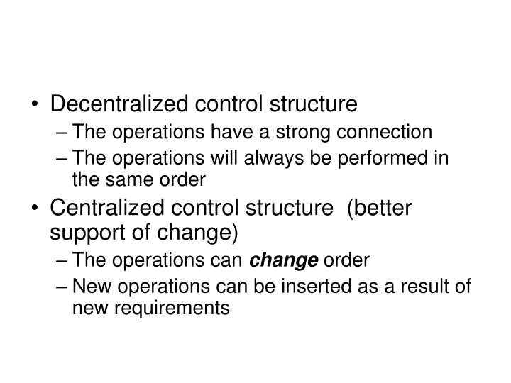 Decentralized control structure