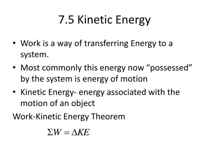 7.5 Kinetic Energy