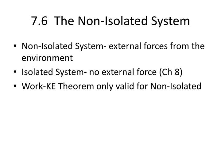 7.6  The Non-Isolated System
