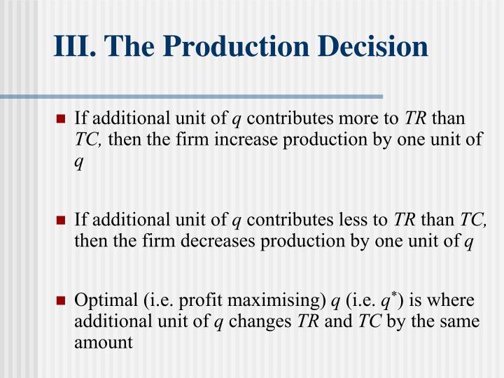 III.	The Production Decision