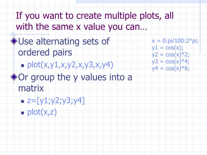If you want to create multiple plots, all with the same x value you can…