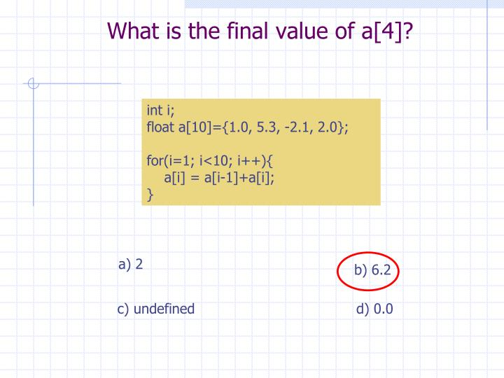 What is the final value of a 4