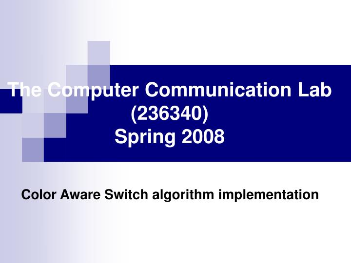 The computer communication lab 236340 spring 2008